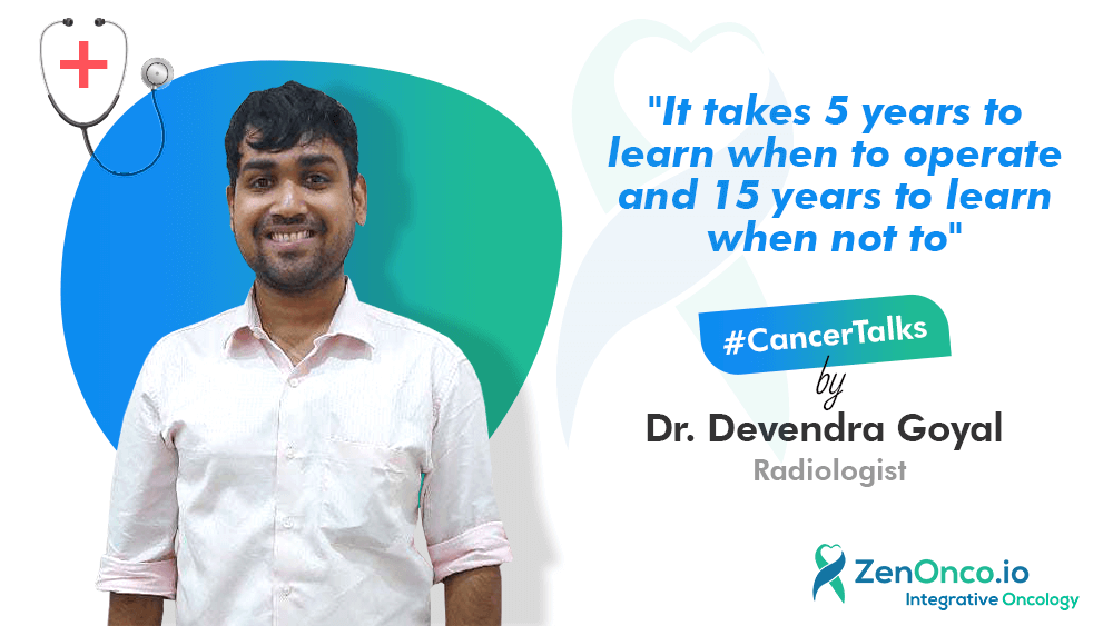 Interview with Dr Devendra Goyal (Radiologist): Testing for cancer