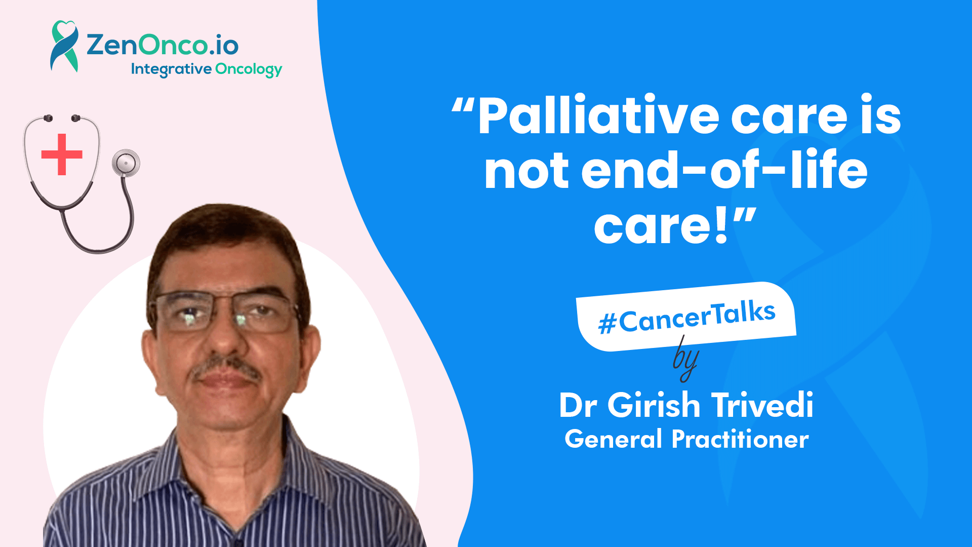 Interview with Dr Girish Trivedi (General Practitioner): Hospice and Palliative Care