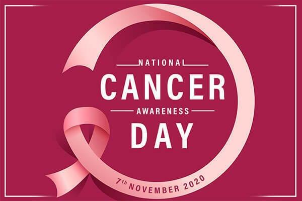 National Cancer Awareness Day - November 7