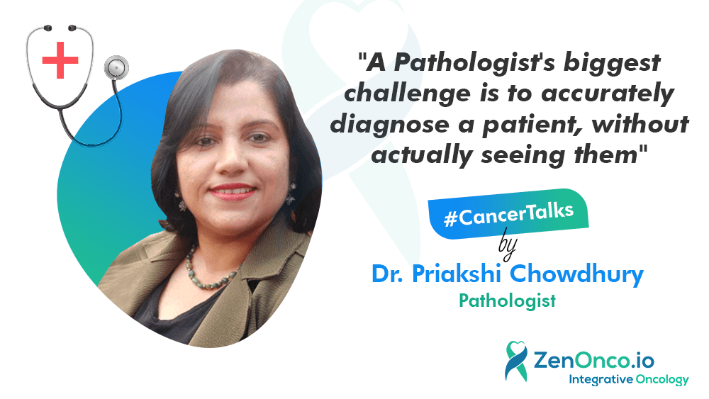 Interview with Dr Priakshi Chowdhury (Pathologist): Early detection of cancer