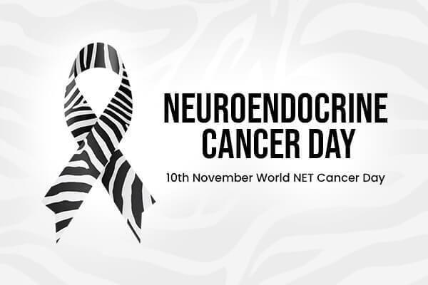 World Neuroendocrine Cancer Awareness Day - 10th November